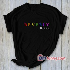 BEVERLY HILLS Tee – Funny Shirt