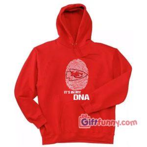 Kansas city it's in My DNA Hoodie – Funny Hoodie