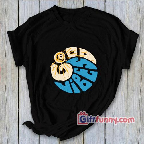 Summer Tee – Good Vibes Shirt – Funny Shirt