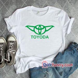 TOYODA T-shirt -Parody shirt – Parody Yoda Shirt – Parody Star Wars Shirt – Funny Shirt