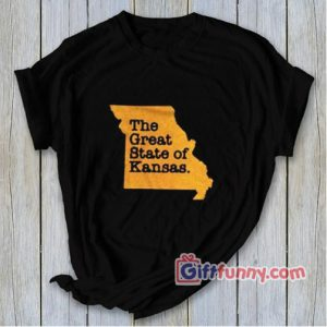 The Great State of Kansas T-Shirt – Funny Shirt