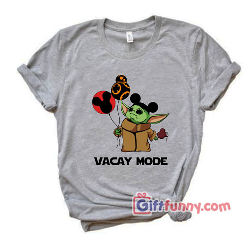 Vacay Mode Disney – Baby Yoda Mickey Mouse Balloons – Star Wars Shirt – Funny Shirt