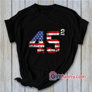 45 Squared Trump 2020 Second Term-USA Vintage T-Shirt – Funny Shirt