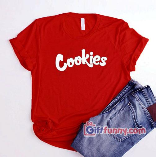 Cookies T-Shirt – Funny Shirt – Gift Funny Shirt