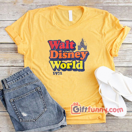 Vintage Walt Disney Word 1971 Shirt – Funny Disney Vacation Shirt – Funny Disney Shirt
