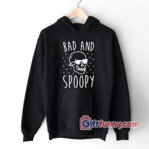 Bad And Spoopy Hoodie – Funny Hoodie