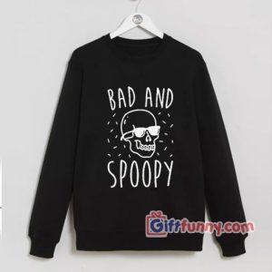 Bad And Spoopy Sweatshirt – Funny Sweatshirt