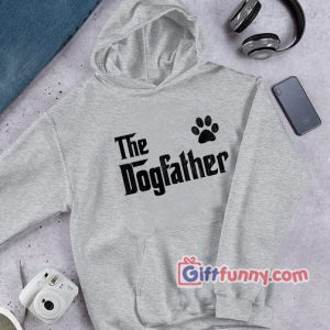 Dog Lover Gift for Him, The Dogfather Hoodie – Dog Lover gift for father's day – Funny Dog Dad Hoodie Paw Dog Owners, Dog Hoodie, Dog Gift