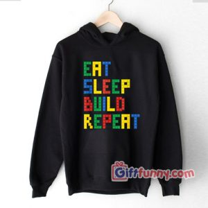 Eat Sleep Build Repeat Master Builder Block Hoodie – Funny Hoodie