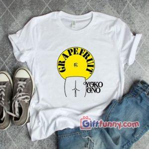 John Lennon Shirt Grapefruit Yoko Ono Art Shirt Funny Shirt 300x300 - Giftfunny