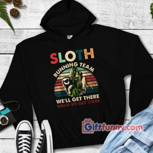 SLOTH RUNNING TEAM  Hoodie – Funny Hoodie On Sale