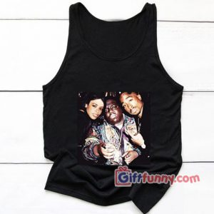Tupac Shakur – Biggie and Aaliyah Tank Top – Hip hop music Tank Top – Funny Tank Top