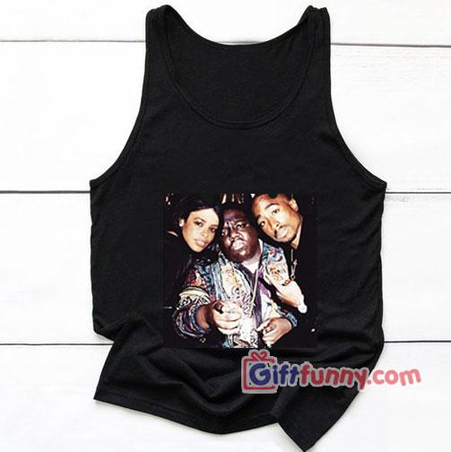 Tupac Shakur – Biggie and Aaliyah Tank Top – Hip hop music Tank Top – Funny Tank Top