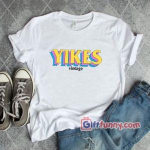 Yikes Vintage Shirt – Vintage Shirt – Funny Shirt