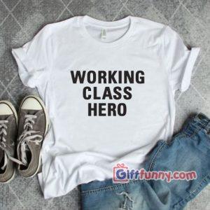 working class hero shirt Funny Shirt 300x300 - Giftfunny