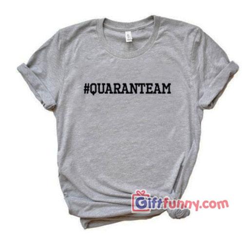 Hashtag Quaranteam T-Shirt – Funny Shirt