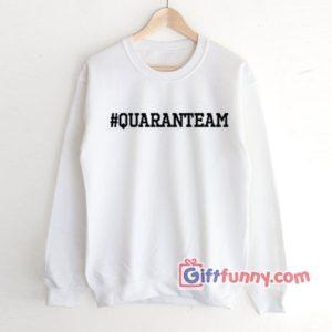 Hashtag-Quaranteam-Sweatshirt---Funny-Sweatshirt