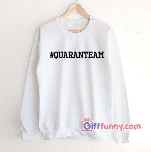 Hashtag Quaranteam Sweatshirt – Funny Sweatshirt