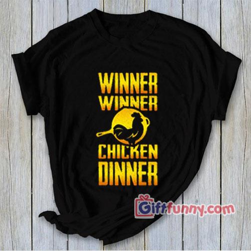 PUBG T Shirt – Winner Winner Chicken Dinner Shirt – Funny Shirt