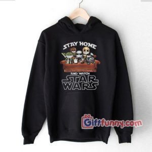 Stay Home And Watch Star Wars Hoodie Parody Hoodie Funny Coolest Hoodie Funny Gift 300x300 - Gift Funny Coolest Shirt