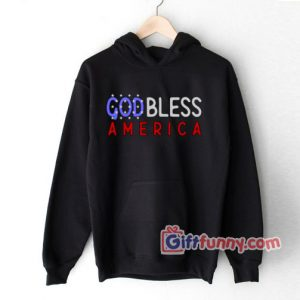 God Bless America Hoodie - Parody Hoodie - Funny Coolest Hoodie - Funny Gift