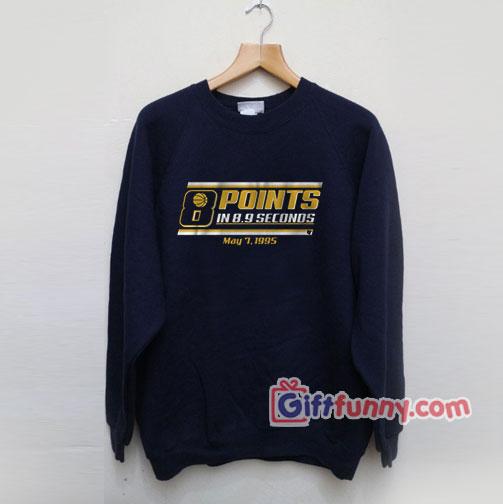 8 Points 9 Seconds Sweatshirt – Funny Coolest Sweatshirt – Funny Gift