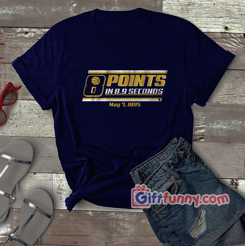 8 Points 9 Seconds shirt  – Funny Gift – Funny Coolest Shirt