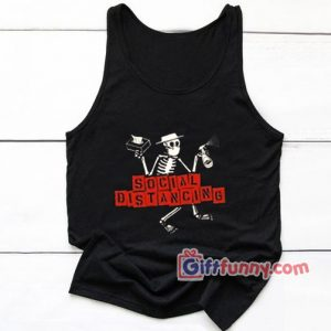 Social Distancing Distortion Tank Top – Funny Coolest Tank Top – Funny Gift