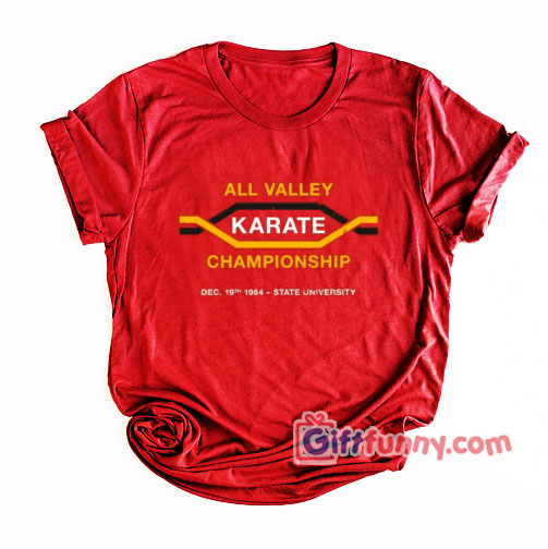 All Valley Karate Championship Logo T Shirt – Funny Coolest Shirt – Funny Gift