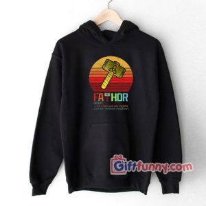 Fathor Noun Like A Dad Just Way Mightier Hoodie – Father Hoodie – Funny Coolest Hoodie – Funny Gift
