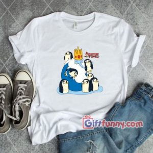 The Ice King and Penguins Adventure Time – Funny Shirt – Funny Coolest Shirt – Funny Gift
