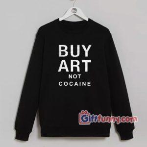 Buy-Art-Not-Cocaine-Sweatshirt