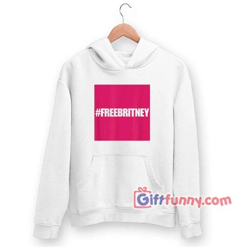 Hastag free britney Hoodie