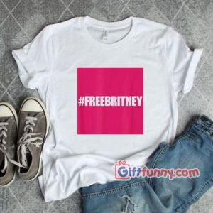 Hastag free britney T Shirt 300x300 - Gift Funny Coolest Shirt