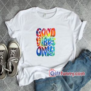 Good Vibes T Shirt 300x300 - Gift Funny Coolest Shirt