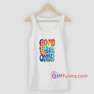 Good Vibes Tank Top 300x300 - Gift Funny Coolest Shirt