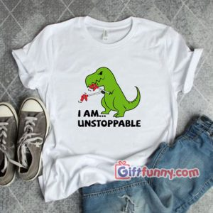 Unstoppable T Rex Dinosaur T Shirt 300x300 - Gift Funny Coolest Shirt